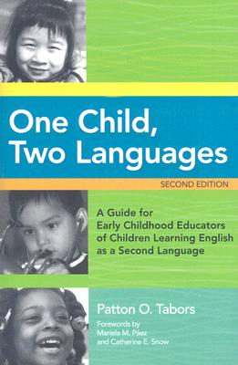 One Child, Two Languages By Tabors, Patton O.